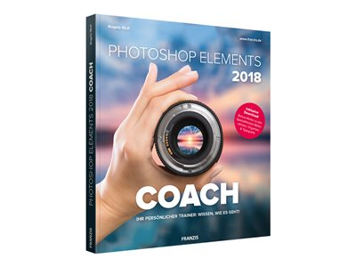 Photoshop Elements 2018 Coach - von/bis Wulf Angela - Buch