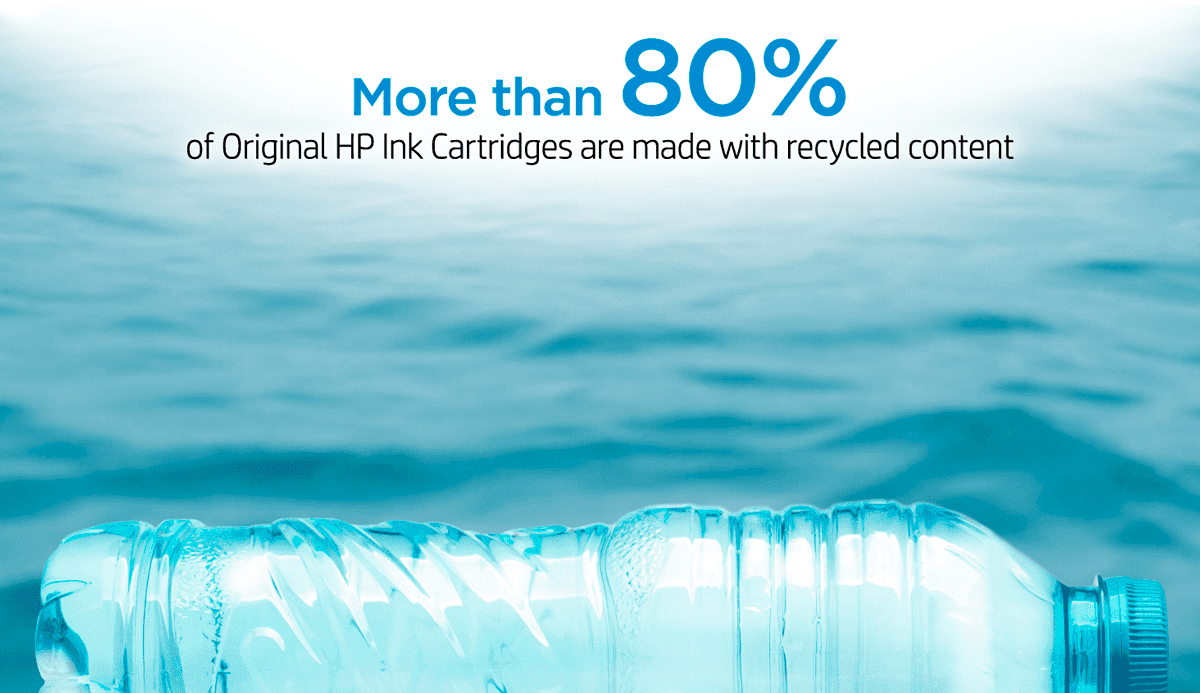 More than 80% of Original HP Ink Cartridges are manufactured with recycled content